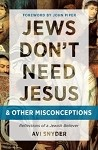 Jews Don't Need Jesus & Other Misconceptions Book