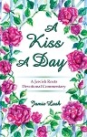 A Kiss A Day - Jewish Roots Commentary on the Song of Songs Book